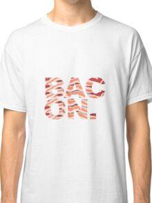 Bacon t-shirt Classic T-Shirt