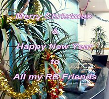 Merry Christmas & Happy New to All my RB Friends & the Hosts by Chris Chalk