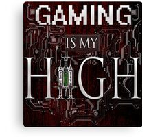 Gaming is my HIGH- White text/Red background Canvas Print