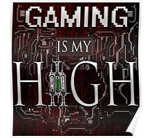 Gaming is my HIGH- White text/Red background Poster