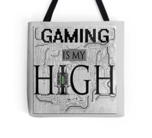 Gaming is my HIGH- Black text/Background Tote Bag