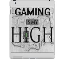 Gaming is my HIGH- Black text/Background iPad Case/Skin