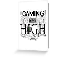 Gaming is my HIGH - Black text Transparent Greeting Card