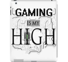 Gaming is my HIGH - Black text Transparent iPad Case/Skin