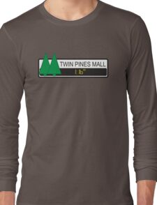 Twin Pines Mall Long Sleeve T-Shirt