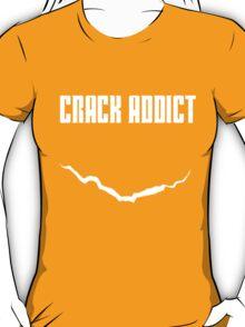 Crack Addict T-Shirt