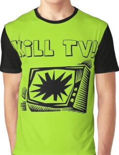 Kill TV by Chillee Wilson Graphic T-Shirt