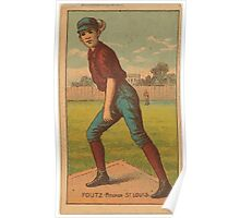 Benjamin K Edwards Collection Dave Foutz St Louis Browns baseball card portrait Poster