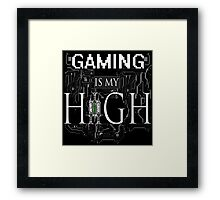 Gaming is my HIGH - White text/Transparent Framed Print