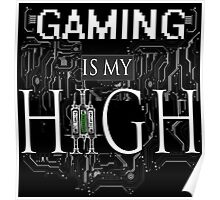 Gaming is my HIGH - White text/Transparent Poster