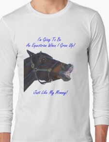 I'm Going To Be An Equestrian - Kids & Toddler T-Shirts & Clothing Long Sleeve T-Shirt