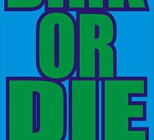 dirk or die  by BUB THE ZOMBIE