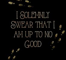 I Solemnly Swear that I Am Up to No Good by Serdd