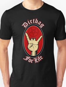 Dirtbag For Life T-Shirt