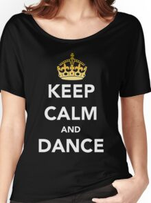 Keep Calm and Dance! - Crowned Women's Relaxed Fit T-Shirt