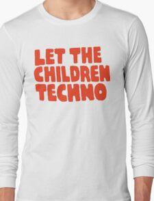 Let The Children Techno Long Sleeve T-Shirt