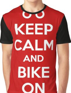 Keep Calm and bike on Graphic T-Shirt