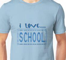 I love school Unisex T-Shirt