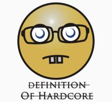 Definition Of Harcore T-shirt by CustardCreamer