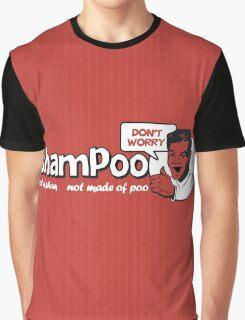 Shampoo: Not a Sham! Graphic T-Shirt