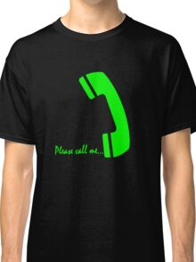 please call me Classic T-Shirt