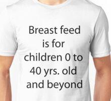 Breast Feed Unisex T-Shirt