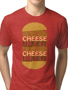 MEAT, CHEESE, BACON Tri-blend T-Shirt
