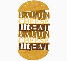 MEAT, CHEESE, BACON Unisex T-Shirt