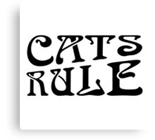 Cats Rule Typography Canvas Print