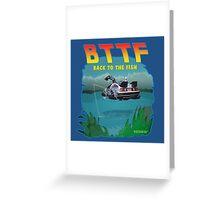 BTTFish Greeting Card