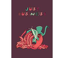 Just business. Photographic Print
