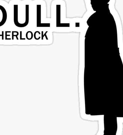 Dull. Sticker