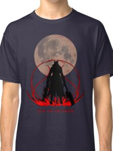 Fear the Old Blood Classic T-Shirt