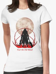 Fear the Old Blood Womens Fitted T-Shirt