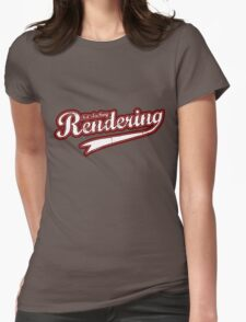 Not slacking, Rendering Womens Fitted T-Shirt