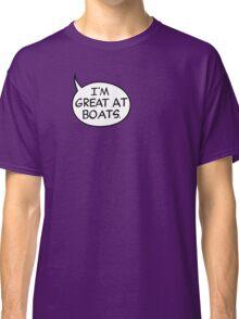 I'm Great at Boats Classic T-Shirt