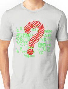 Why? Unisex T-Shirt