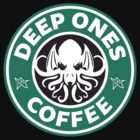Deep Ones Coffee by Bizarro Tees