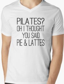 Pilates? Oh I Thought You Said Pie & Lattes Mens V-Neck T-Shirt