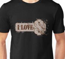 I love Money Unisex T-Shirt