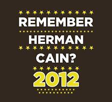 Remember Herman Cain? 2012? T-Shirt
