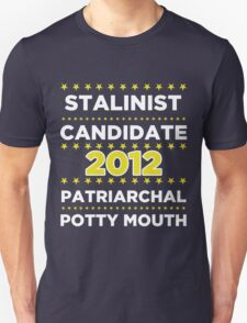 Stalinist Candidate - Patriarchal Potty-Mouth 2012 T-Shirt