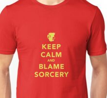 Keep Calm and Blame Sorcery Unisex T-Shirt