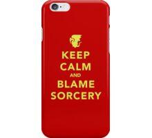 Keep Calm and Blame Sorcery iPhone Case/Skin