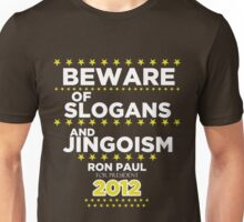 Ron Paul - Beware of Slogans and Jingoism Unisex T-Shirt