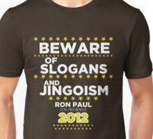 Ron Paul - Beware of Slogans and Jingoism Unisex T-Shirt