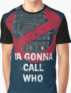 Who ya gunna call? Graphic T-Shirt