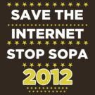 Save the Internet - Stop SOPA by BNAC - The Artists Collective.