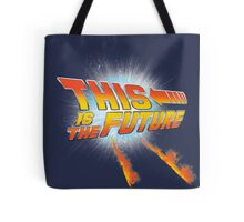 This is the future Tote Bag