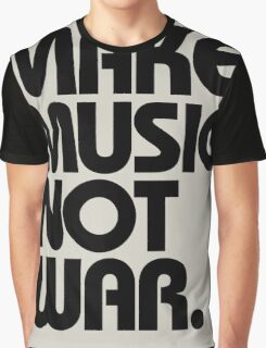Make Music Not War Graphic T-Shirt